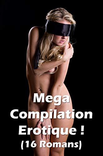 Couverture du livre Mega Compilation Erotique ! (16 Romans)