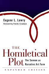 The Homiletical Plot, Expanded Edition: The Sermon as Narrative Art Form