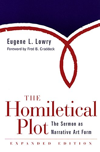 The Homiletical Plot, Expanded Edition: The Sermon as Narrative Art Form (English Edition)