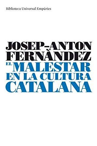 El malestar en la cultura catalana: La cultura de la normalització 1976-1999 (Biblioteca universal Empúries)