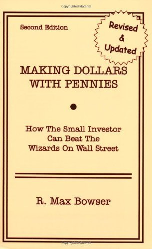 making-dollars-with-pennies-how-the-small-investor-can-beat-the-wizards-on-wall-street-second-editio