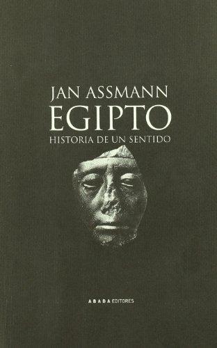 Egipto Historia De Un Sentido (LECTURAS DE HISTORIA) por Jan Assmann