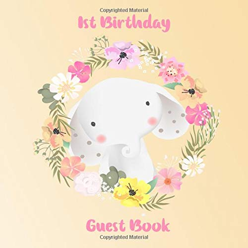 1st Birthday Guest Book: Elephant Floral Keepsake for Family and Friends to Write in -