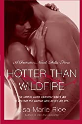 Hotter Than Wildfire: A Protectors Novel: Delta Force (The Protectors Trilogy) by Lisa Marie Rice (2011-04-05)