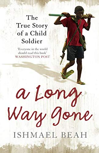 A Long Way Gone: The True Story of a Child Soldier por Ishmael Beah