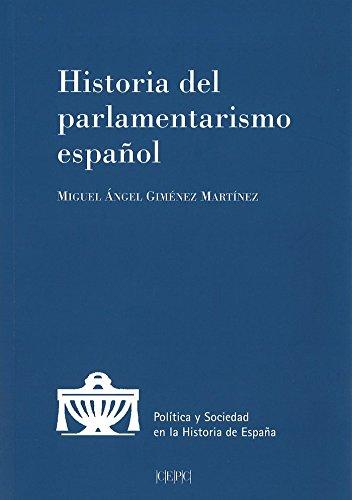 Historia del parlamentarismo español (Política y Sociedad en la Historia de España)