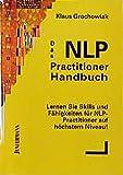 Image de Das NLP Practitioner Handbuch: Skills & Fähigkeiten für NLP-Practitioner auf höchsten Niveau