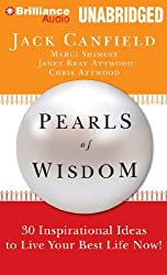 Pearls of Wisdom: 30 Inspirational Ideas to Live your Best Life Now! by Jack Canfield (2012-04-01)