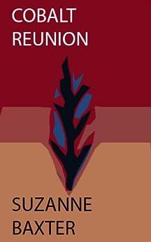 Cobalt Reunion (Cobalt Chronicles Book 3) (English Edition) par [Baxter, Suzanne]