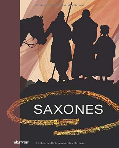 Saxones: Eine neue Geschichte der alten Sachsen. Eine neue Geschichte für Niedersachsen