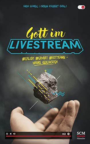 Gott im Livestream: #erlebt #erhört #Gottkann - Wahre Geschichten