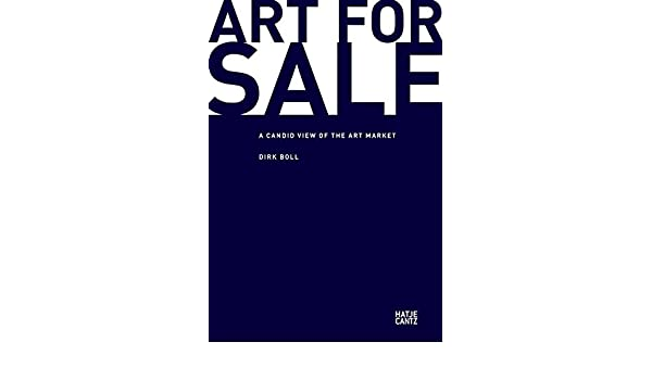 Art for sale a candid view of the art market e books ebook art for sale a candid view of the art market e books ebook dirk boll amazon kindle store fandeluxe Gallery