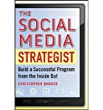 Telecharger Livres THE SOCIAL MEDIA STRATEGIST BUILD A SUCCESSFUL PROGRAM FROM THE INSIDE OUT The Social Media Strategist Build a Successful Program from the Inside Out By Barger Christopher Author Dec 2011 Hardcover (PDF,EPUB,MOBI) gratuits en Francaise