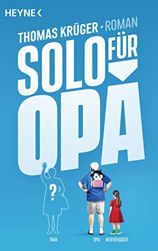 Solo für Opa: Roman