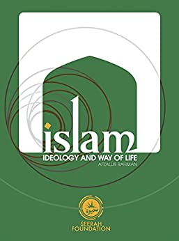 Islam, Ideology and Way of Life by [Rahman, Afzalur]