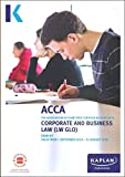 CORPORATE AND BUSINESS LAW (GLO) (Kaplan Approved Acca)