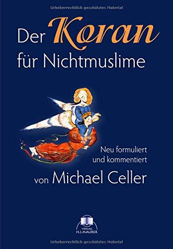 Der Koran für Nichtmuslime: Neu formuliert und kommentiert