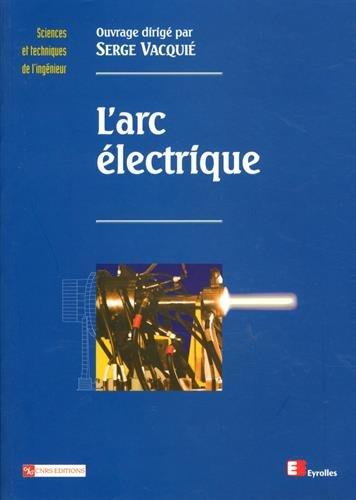 L'Arc électrique par Serge Vasquié
