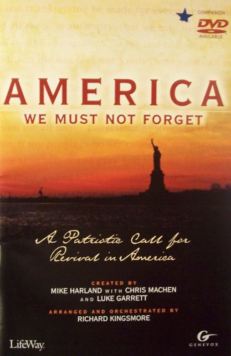 America We Must Not Forget: A Patriotic Call for Revival in America