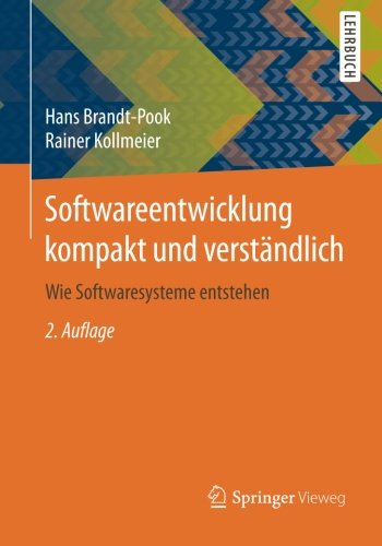 Softwareentwicklung kompakt und verständlich: Wie Softwaresysteme entstehen