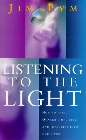 listening-to-the-light-how-to-bring-quaker-simplicity-and-integrity-into-our-lives