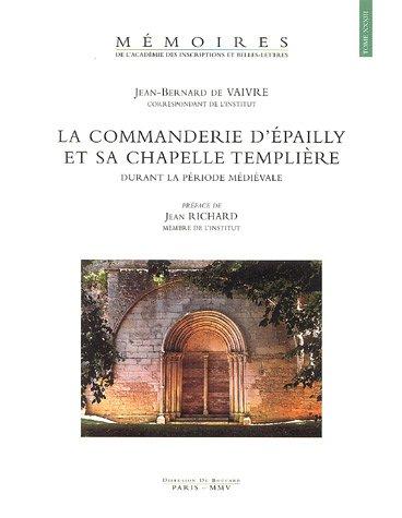 La commanderie d'Epailly et sa chapelle templière durant la période médiévale