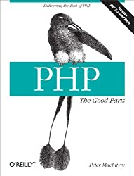 PHP: The Good Parts: Delivering the Best of PHP