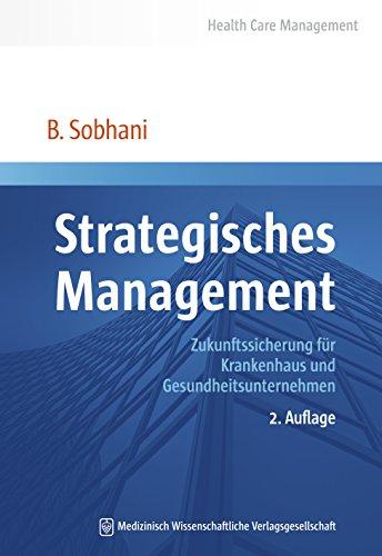 Strategisches Management: Zukunftssicherung für Krankenhaus und Gesundheitsunternehmen (Health Care Management 1)