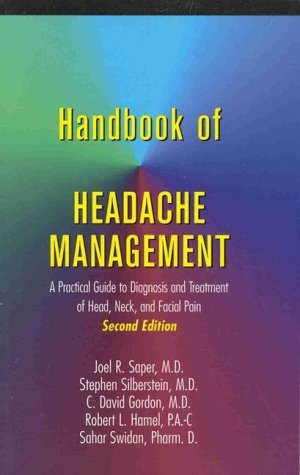 Handbook of Headache Management: A Practical Guide to Diagnosis and Treatment of Head, Neck, and Facial Pain by Joel R. Saper (1999-07-01)