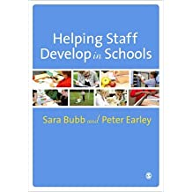 [(Helping Staff Develop in Schools)] [By (author) Sara Bubb ] published on (April, 2010)