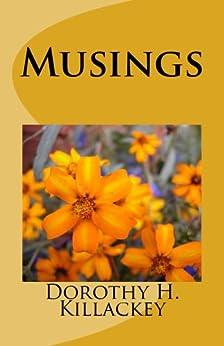 Musings (English Edition) di [Killackey, Dorothy H.]