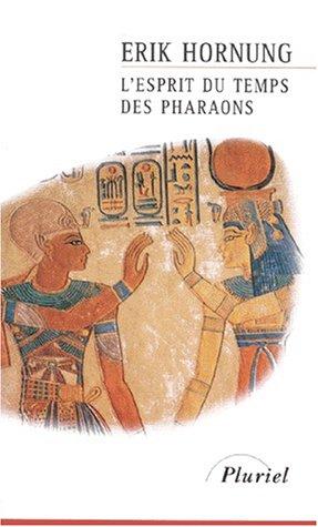 L'esprit du temps des pharaons par Erik Hornung