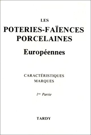 Les Poteries-faïences porcelaines européennes, 1e partie : Allemagne, Autriche-Hongrie, Belgique, Danemark, Espagne, Estonie, Finlande, Grande-Bretagne, Hollande