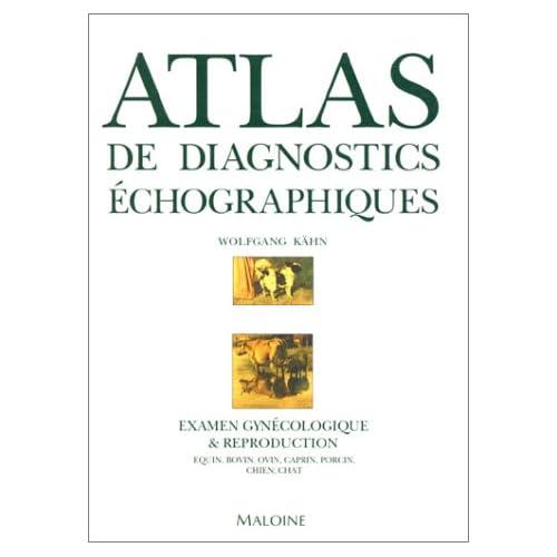 Atlas de diagnostics échographiques : Examens gynécolgiques er reproduction équins, bovins, caprins, porcins, chats et chiens