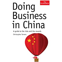 Doing Business in China: A Guide to the Risks and the Rewards (Economist)