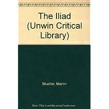 """The """"Iliad"""" (Unwin Critical Library)"""