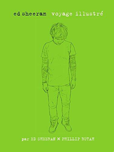 Ed Sheeran - Voyage illustré par Ed Sheeran