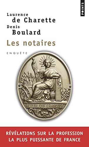 Les Notaires. Enquête sur la profession la plus puissante de France par Laurence (de) Charette