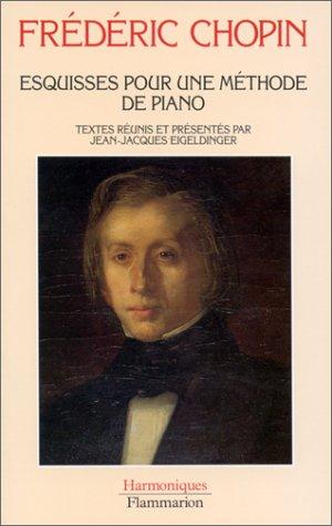 Esquisses pour une méthode de piano par  Frédéric Chopin