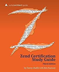 Zend PHP 5 Certification Study Guide: a php[architect] guide by Shafik, Davey, Ramsey, Ben (2015) Paperback