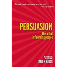 Persuasion 4th edn: The art of influencing people