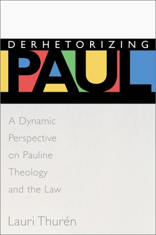 derhetorizing-paul-a-dynamic-perspective-on-pauline-theology-and-the-law