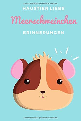 Haustier Liebe Meerschweinchen Erinnerungen: Das Notizbuch, Tagebuch, Fotobuch für die Erinnerungen...