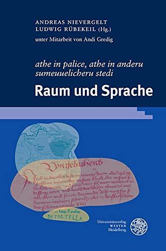 'athe in palice, athe in anderu sumeuuelicheru stedi'. Raum und Sprache: Festschrift für Elvira Glaser zum 65. Geburtstag (Germanistische Bibliothek, Band 66)
