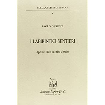 I Labirintici Sentieri. Appunti Sulla Mistica Ebraica