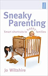 Sneaky Parenting: Smart Shortcuts to Happy Families