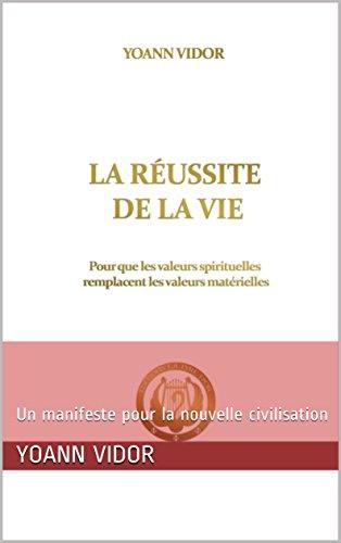 Couverture du livre LA RÉUSSITE DE LA VIE: POUR QUE LES VALEURS SPIRITUELLES REMPLACENT LES VALEURS MATÉRIELLES