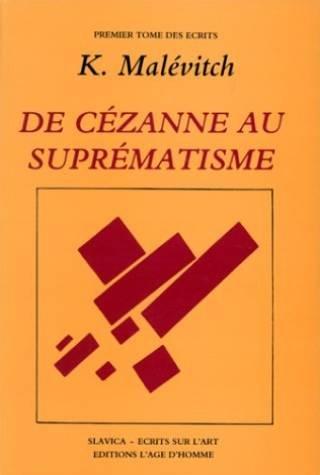 Ecrits sur l'art, tome 1 : De Cézanne au suprématisme