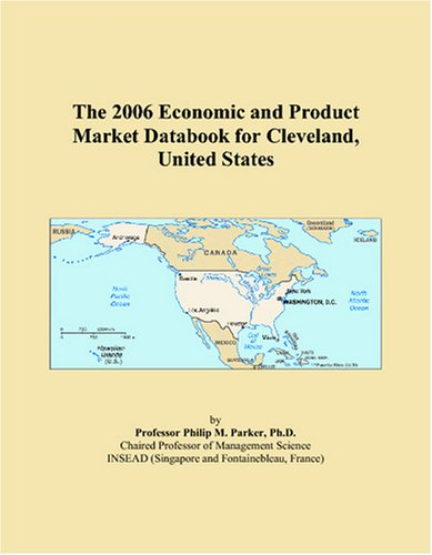 The 2006 Economic and Product Market Databook for Cleveland, United States