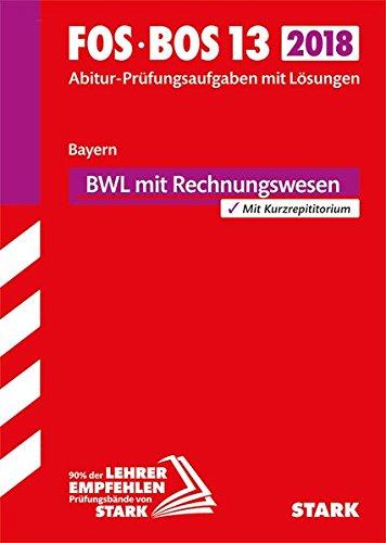 Abiturprüfung FOS/BOS Bayern - Betriebswirtschaftslehre mit Rechnungswesen 13. Klasse